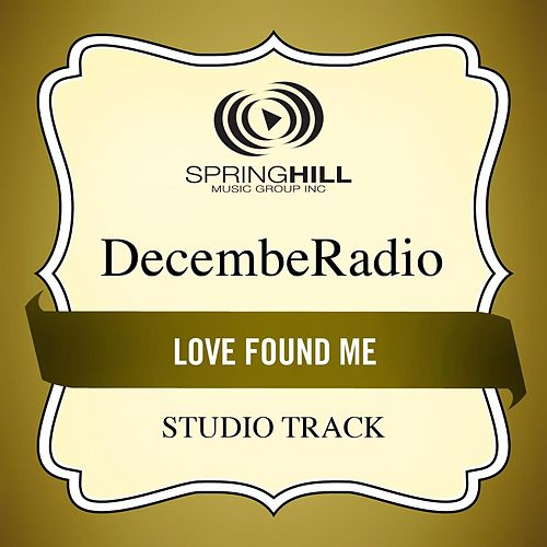 Love Found Me (Studio Track) by DecembeRadio