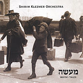 Play & Download Mayse/ Tales by Shirim Klezmer Orchestra | Napster