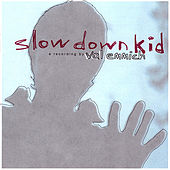 Play & Download Slow Down Kid by Val Emmich | Napster