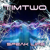 Play & Download Speak Life by Timtwo | Napster