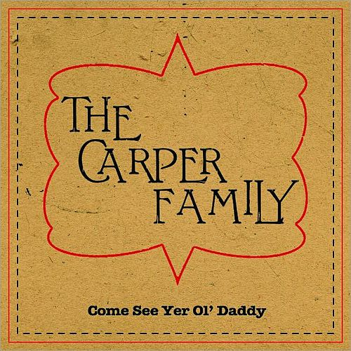 Play & Download Come See Yer Ol' Daddy by The Carper Family | Napster