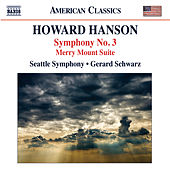 Play & Download Hanson: Symphpony No. 3 - Merry Mount Suite by Gerard Schwarz | Napster
