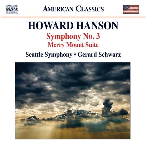 Hanson: Symphpony No. 3 - Merry Mount Suite by Gerard Schwarz