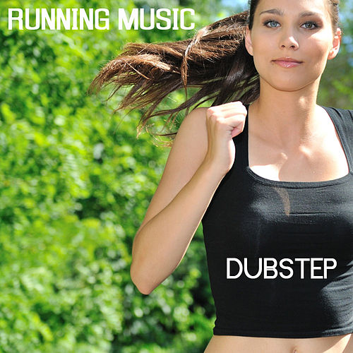 Play & Download Running Music - Dubstep Running Music Jogging and Fitness Music by Running Music | Napster