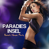 Play & Download Paradies Insel: Tanzmusik, Beach House and Beach Party Musik by Mallorca Dance House Music Party Club | Napster