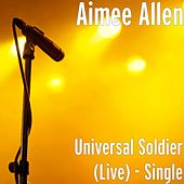 Play & Download Universal Soldier (Live) - Single by Aimee Allen | Napster