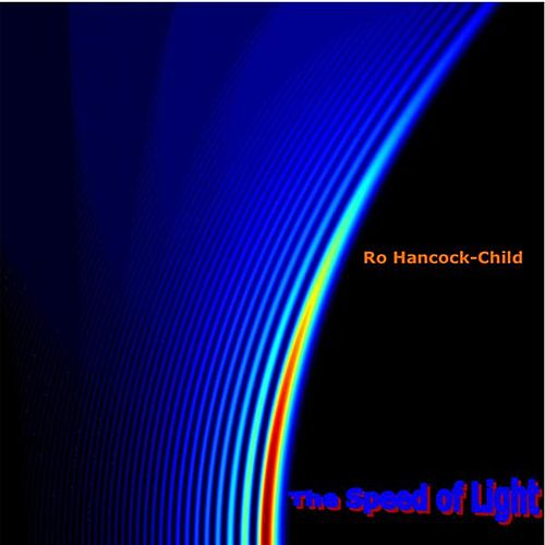 The Speed of Light by Ro Hancock-Child