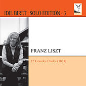 Play & Download Idil Biret Solo Edition, Vol. 3 by Idil Biret | Napster