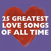 Play & Download 25 Greatest Love Songs Of All Time by Various Artists | Napster