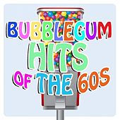 Play & Download Bubblegum Hits Of The 60s by Various Artists | Napster