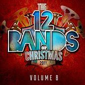 Play & Download 12 Bands Of Christmas :: Volume Eight by Various Artists | Napster