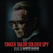 Tinker Tailor Soldier Spy by Alberto Iglesias