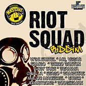 Riot Squad Riddim by Various Artists