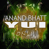 Yui by Anand Bhatt