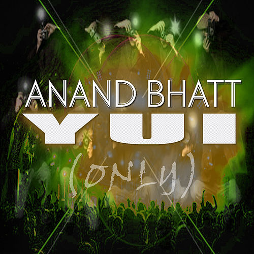 Play & Download Yui by Anand Bhatt | Napster
