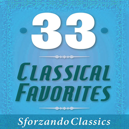 Play & Download 33 - Classical Favorites by Various Artists | Napster