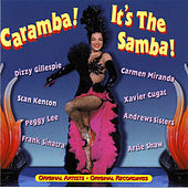 Play & Download Caramba! It'S The Samba by Various Artists | Napster