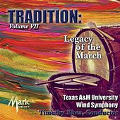 Play & Download Tradition, Vol. 7: Legacy of the March by Timothy B. Rhea | Napster