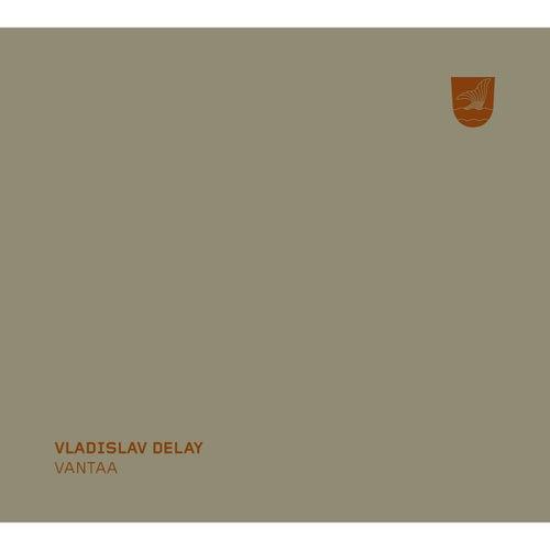 Play & Download Vantaa by Vladislav Delay   Napster