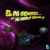 Play & Download The Nu World Remix EP by El Da Sensei | Napster