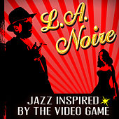 L.A. Noire - Jazz Inspired By The Video Game by Various Artists