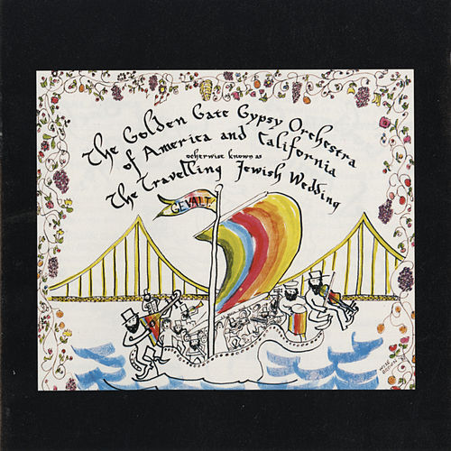 Play & Download The Travelling Jewish Wedding by Golden Gate Gypsy Orchestra | Napster
