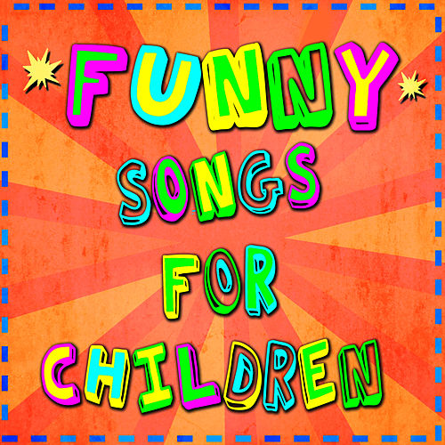 Play & Download Funny Songs For Children by Various Artists | Napster