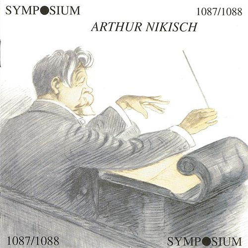 Play & Download Arthur Nikisch, Vol. 1 (1913-1921) by Arthur Nikisch | Napster