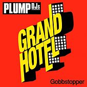 Play & Download Gobbstopper by Plump DJs | Napster