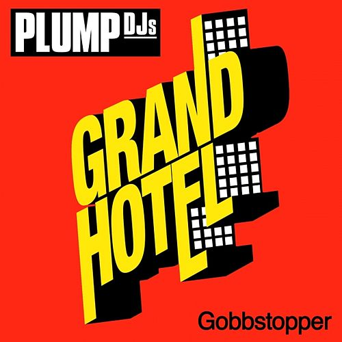 Gobbstopper by Plump DJs