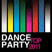 Play & Download Top Dance Party 2011 by Various Artists | Napster