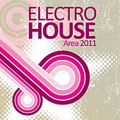 Play & Download Electro House Area 2011 by Various Artists | Napster