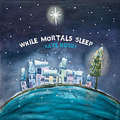 Play & Download While Mortals Sleep by Kate Rusby | Napster