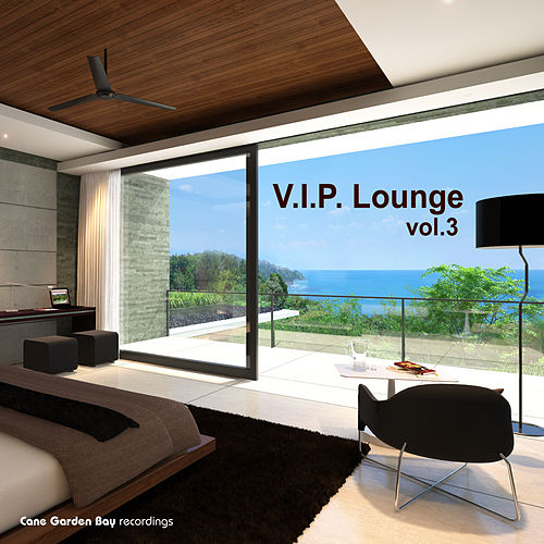 Play & Download V.I.P. Lounge Vol.3 by Various Artists | Napster