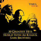 Play & Download 30 Greatest Hits Nusrat Fateh Ali Khan  and Sabri Brothers by Various Artists | Napster