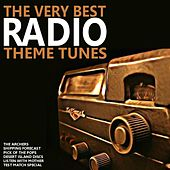 Play & Download The Very Best Radio Theme Tunes by Various Artists | Napster