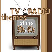 Play & Download Tv and Radio Themes From The 50s and 60s by Various Artists | Napster