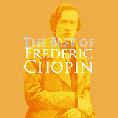 Play & Download The Very Best Of Frederic Chopin by Various Artists | Napster