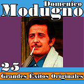 Play & Download Domenico Modugno 25 Grandes Éxitos Originales by Domenico Modugno | Napster
