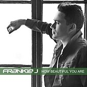 Play & Download How Beautiful You Are - Single by Frankie J | Napster