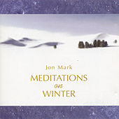 Play & Download Mark, Jon: Meditations On Winter by Jon Mark | Napster