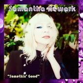 Play & Download Somethin' Good by Samantha Newark   Napster