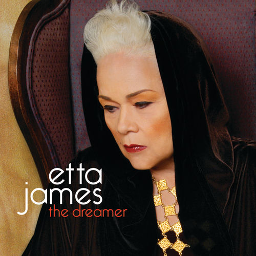 Play & Download The Dreamer by Etta James | Napster