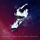 Play & Download Smoke And Mirrors (Remixes) by Shanghai | Napster