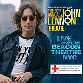 Play & Download The 30th Annual John Lennon Tribute Live from the Beacon Theatre NYC by Various Artists | Napster