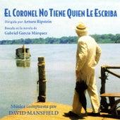 Play & Download El coronel no tiene quien le escriba by David Mansfield | Napster