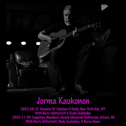 Play & Download 2002-08-21 NYC, NY & 2002-11-03 Athens, OH by Jorma Kaukonen | Napster