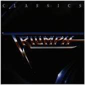 Play & Download Classics by Triumph | Napster