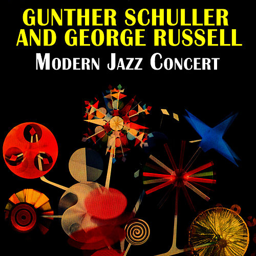 Play & Download Modern Jazz Concert by Gunther Schuller | Napster