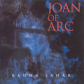 Play & Download Sahar, Radha: Joan of Arc by Radha Sahar   Napster